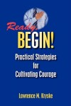 Ready-Begin-Practical-Strategies-for-Cultivating-Courage-9781425164782